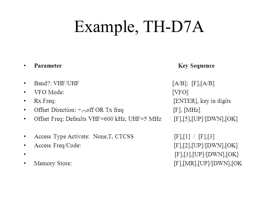 Example, TH-D7A Parameter Key Sequence Band : VHF/UHF [A/B]; [F],[A/B]